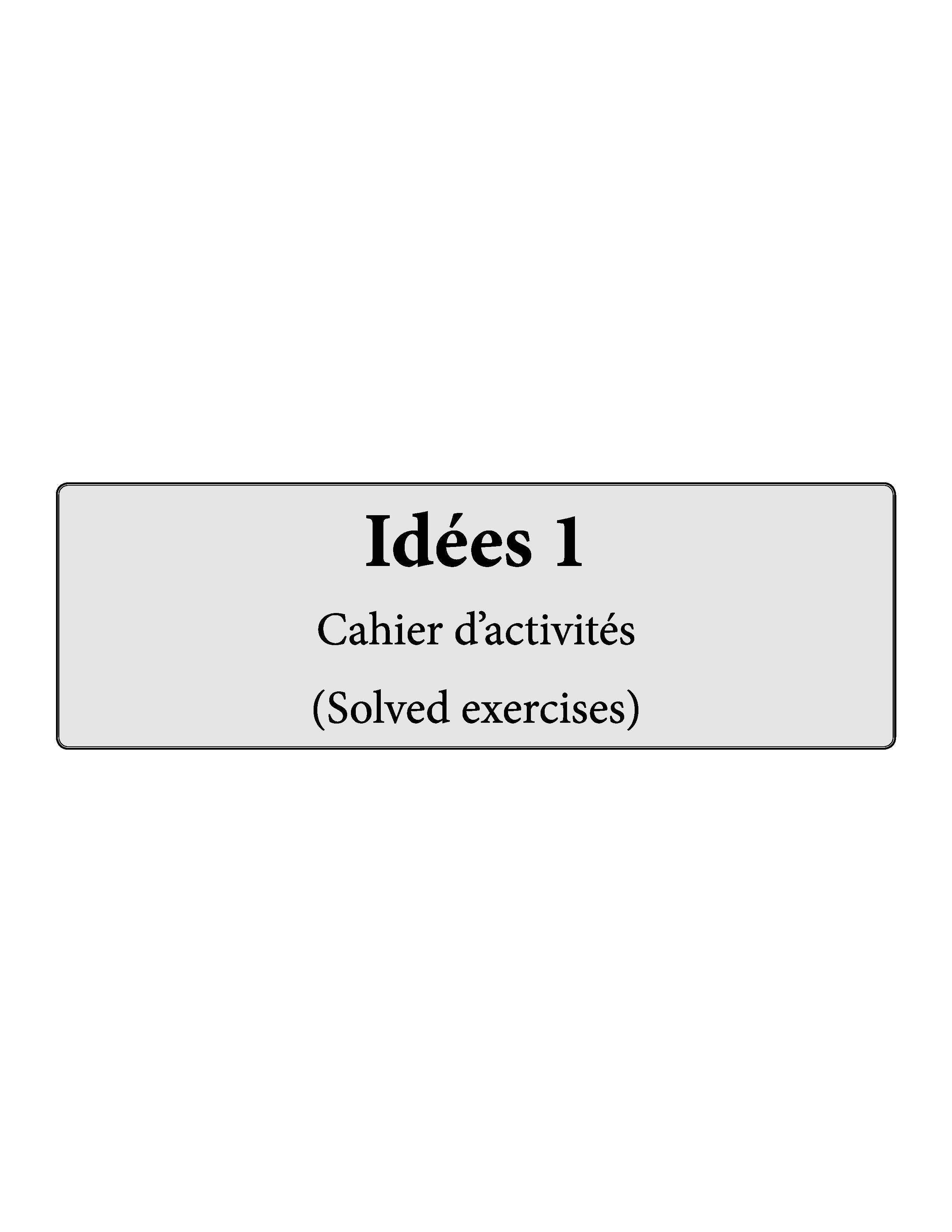 Idées Complete Study Material 1 (For Class 6) Solved Exercises