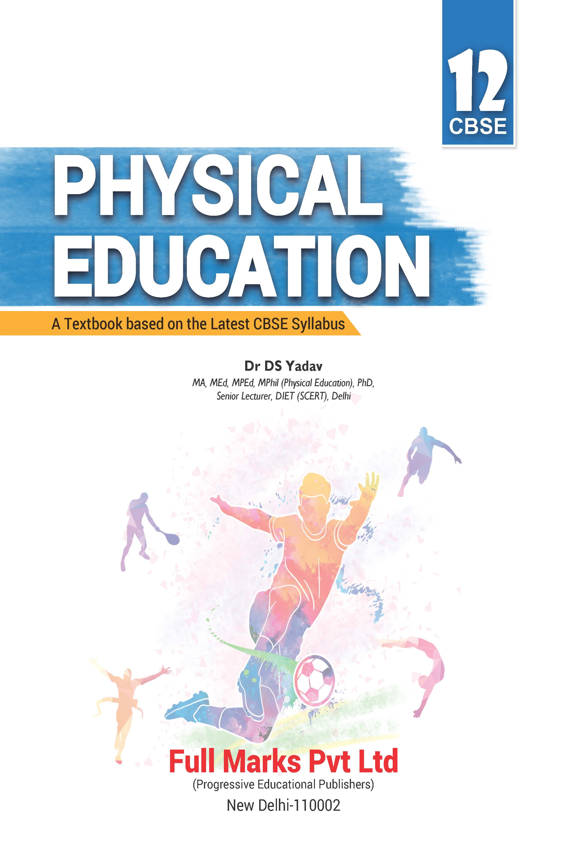 Physical Education (A Textbook based on the Latest CBSE Syllabus) Class 12